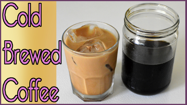 Cold Brewed Coffee - Cheap Iced Mocha - Vegan Optional Rich Bitch Cooking Blog