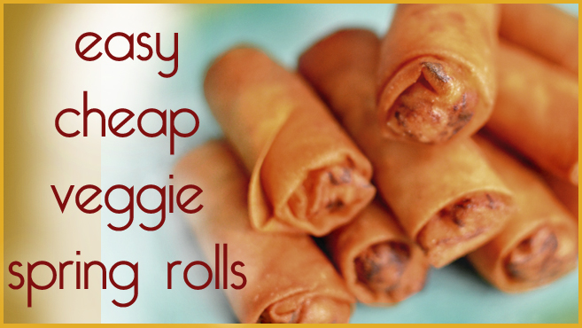 Amazing Veggie Spring Rolls - Vegan - Cheap & Easy Take Out Hack Rich Bitch Cooking Blog