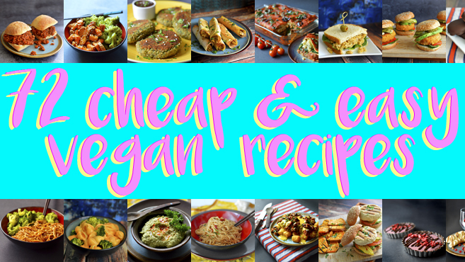 72 Cheap Easy Vegan Meals For College & Poor People - Rich Bitch Cooking Blog