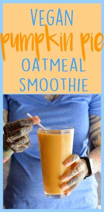 Vegan Pumpkin Pie Oatmeal Smoothie - Low Fat - Rich Bitch Cooking Blog