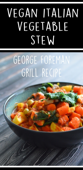 Vegan Italian Stew -Vegetable George Foreman Grill Recipe - Low Fat - Paleo- Rich Bitch Cooking Blog
