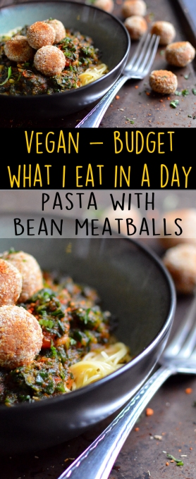 """Vegan What I Eat In A Day - Budget (3#) - Bean """"Meatball"""" Angel Hair - Rich Bitch Cooking Blog"""