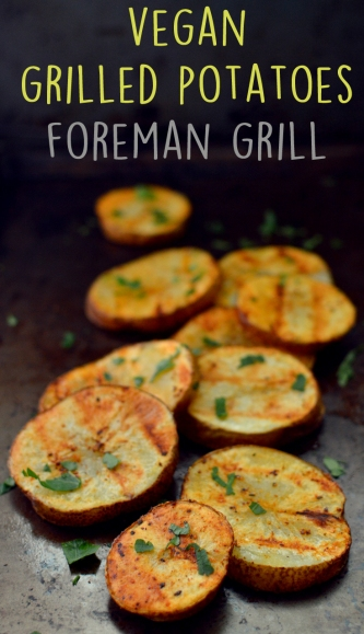 Vegan Grilled Potatoes on George Foreman Grill - 10 Ways To Cook Potatoes - VEGAN - Baked, Grilled, Mashed, Smashed, Fries, Chips, Duchess, Stacked, Wedges, Hash Browns, Patties, Hasselback - Rich Bitch Cooking Blog