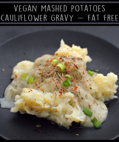 Vegan Mashed Potatoes with Cauliflower Gravy - 6 Vegan Gourmet Potato Cleanse Recipes (Starch Solution/HCLF) Fat Free, Gluten Free, Grain Free - Rich Bitch Cooking Blog