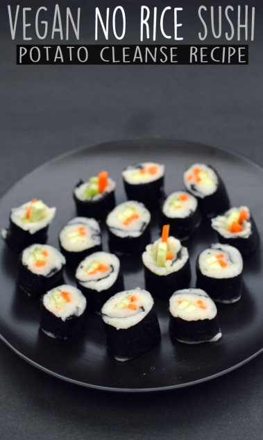 Vegan Sushi without Rice - 6 Vegan Gourmet Potato Cleanse Recipes (Starch Solution/HCLF) Fat Free, Gluten Free, Grain Free - Rich Bitch Cooking Blog